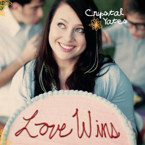 Crystal Yates - Love Wins (2011)