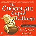 The Chocolate Cupid Killings: A Chocoholic Mystery Audiobook by JoAnna Carl Narrated by Teresa DeBerry