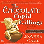 The Chocolate Cupid Killings: A Chocoholic Mystery (       UNABRIDGED) by Joanna Carl Narrated by Teresa DeBerry