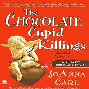 The Chocolate Cupid Killings: A Chocoholic Mystery | [Joanna Carl]