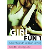 Girl Fun One: Adventures in Lesbian Loving (Girl Fun 1) (Xcite Best-Selling Lesbian Collections)by Miranda Forbes