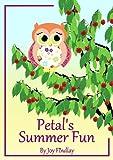 Children's Book - Petal's Summer Fun (Petal the Owl)