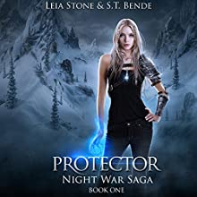 Protector: Night War Saga, Book 1 Audiobook by Leia Stone, S.T. Bende Narrated by Vanessa Moyen