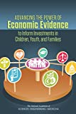 img - for Advancing the Power of Economic Evidence to Inform Investments in Children, Youth, and Families book / textbook / text book