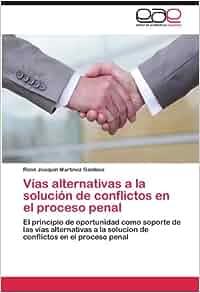 Vías alternativas a la solución de conflictos en el