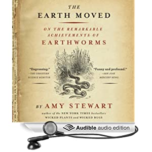 On the Remarkable Achievements of Earthworms - Amy Stewart