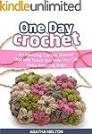 One Day Crochet: An Amazing Crochet M...