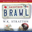 Backyard Brawl: Inside the Blood Feud Between Texas and Texas A & M Audiobook by W. K. Stratton Narrated by Jonathan Hogan