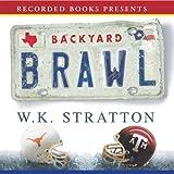 Backyard Brawl: Inside the Blood Feud Between Texas and Texas A & M