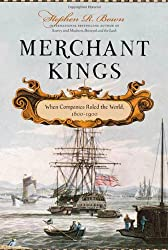Merchant Kings- When Companies Ruled the World, 1600--1900