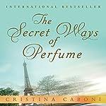 The Secret Ways of Perfume | Cristina Caboni