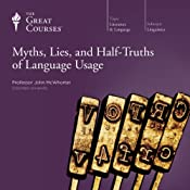 Myths, Lies, and Half-Truths of Language Usage | The Great Courses, John McWhorter