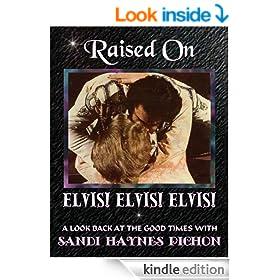 Raised on Elvis! Elvis! Elvis!