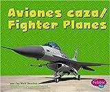 Aviones Caza/Fighter Planes (Pebble Plus: Mighty Machines)