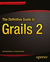 The Definitive Guide to Grails 2 Front Cover