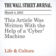 This Article Was Written With the Help of a 'Cyber' Machine (       UNABRIDGED) by Danny Yadron Narrated by Jennifer Valentino-DeVries