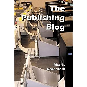The Publishing Blog Morris Rosenthal