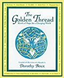 img - for The Golden Thread: Words of Hope for a Changing World by Dorothy Boux (1995-04-01) book / textbook / text book