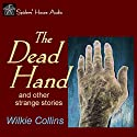 The Dead Hand and Other Strange Stories Audiobook by Wilkie Collins Narrated by Roy Macready