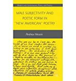 img - for [(Male Subjectivity and Poetic Form in