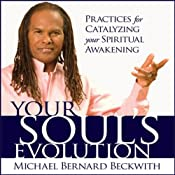 Your Soul's Evolution: Practices for Catalyzing Your Spiritual Awakening | [Michael Bernard Beckwith]