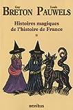echange, troc Guy Breton, Louis Pauwels - Histoires magiques de l'histoire de France