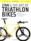 img - for Zinn & the Art of Triathlon Bikes: Aerodynamics, Bike Fit, Speed Tuning, and Maintenance book / textbook / text book