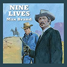 Nine Lives Audiobook by Max Brand Narrated by Jeff Harding