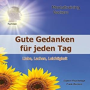Liebe, Lachen, Leichtigkeit - Gute Gedanken für jeden Tag Hörbuch