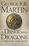George R. R. Martin A Dance With Dragons: Part 1 Dreams and Dust (A Song of Ice and Fire, Book 5)