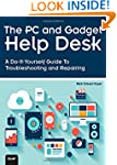 The PC and Gadget Help Desk: A Do-It-...