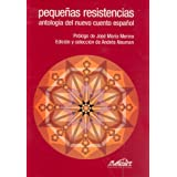 Pequeñas resistencias: Antología del nuevo cuento español: 1 (Voces / Literatura)