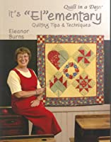 It's 'El'ementary: Quilting Tips and Techniques (Quilt in a Day Series)