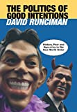 The Politics of Good Intentions: History, Fear and Hypocrisy in the New World Order (069112566X) by Runciman, David