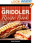 MY GRIDDLER RECIPE BOOK: Delicious, S...