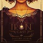 Iron Cast Hörbuch von Destiny Soria Gesprochen von: Christine Marshall