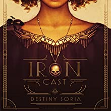 Iron Cast | Livre audio Auteur(s) : Destiny Soria Narrateur(s) : Christine Marshall