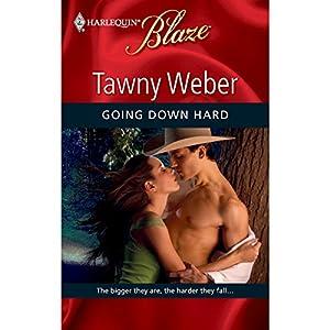 Going Down Hard   [Tawny Weber]