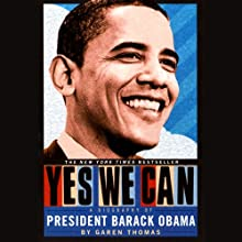 Yes We Can: A Biography of Barack Obama (       UNABRIDGED) by Garen Thomas Narrated by Roscoe Orman
