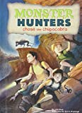 img - for Chase the Chupacabra (Monster Hunters) book / textbook / text book