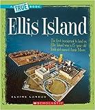Ellis Island (True Books: American History)