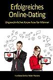 Erfolgreiches Online-Dating: Ungewöhnliches Know-how für Männer