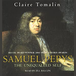 Samuel Pepys: The Unequalled Self | [Claire Tomalin]