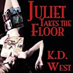 Juliet Takes the Floor: Juliet Takes Flight, Book 5 | K.D. West
