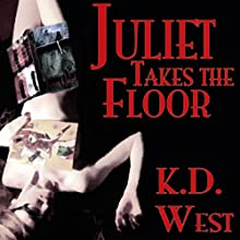 Juliet Takes the Floor: Juliet Takes Flight, Book 5 (       UNABRIDGED) by K.D. West Narrated by Mary Cyn