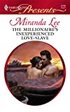 The Millionaire's Inexperienced Love-Slave (Harlequin Presents)
