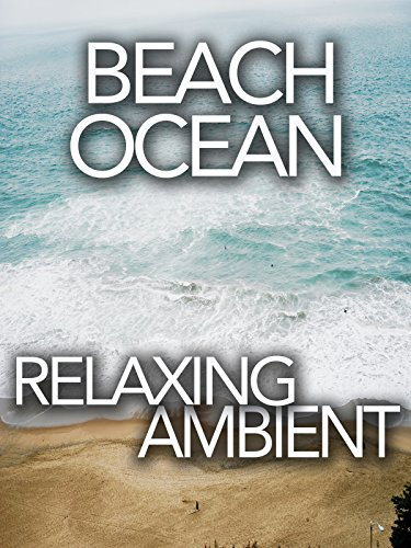Beach Ocean Relaxing Ambient