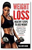 Weight Loss: Healthy 7 Steps To Lose Weight Transform Your Body and Enjoy New Looking Lifestyle (Weight Loss Challenge, Healthy Weight Loss, Healthy, Weight Loss Motivation, Inspiration, Lifestyle)