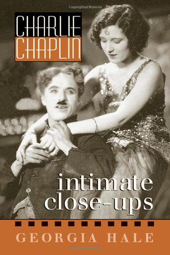 Charlie Chaplin: Intimate Close-Ups (The Scarecrow Filmmakers Series)