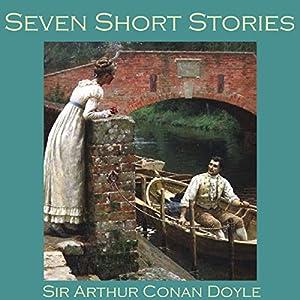 Seven Short Stories by Sir Arthur Conan Doyle Audiobook